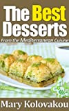 Image de The Best Desserts - From the Mediterranean Cuisine (English Edition)