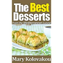 The Best Desserts - From the Mediterranean Cuisine (English Edition)