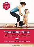 Image de Teaching Yoga, Adjusting Asana: A handbook for students and teachers (English Edition)