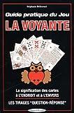 guide pratique du jeu la voyante la signification des 32 cartes ? l envers ou ? l endroit les m?thodes de tirages