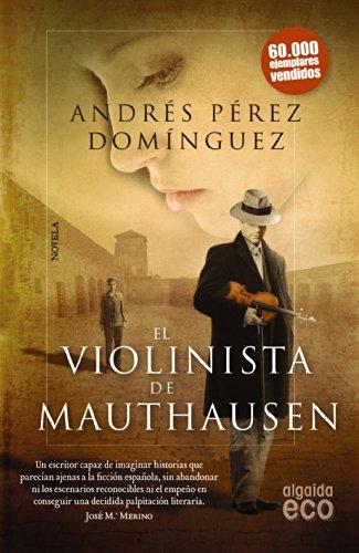 El Violinista De Mauthausen por Pérez Domínguez, Andrés