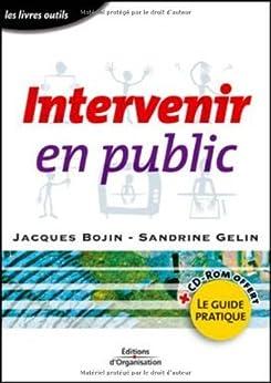 Intervenir en public (1 livre + 1 CD-ROM) par [Bojin, Jacques, Gelin, Sandrine]