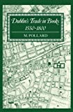 Dublin's Trade in Books 1550-1800 (Lyell Lectures in Bibliography)