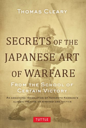 Secrets of the Japanese Art of Warfare: From the School of Certain Victory (English Edition) por Thomas Cleary