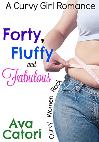 forty-fluffy-and-fabulous-a-curvy-girl-romance-english-edition