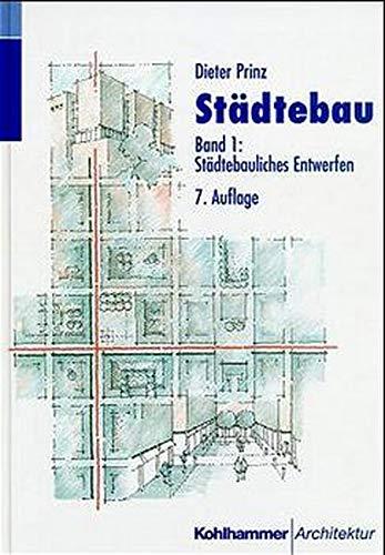 Städtebau, 2 Bde., Bd.1, Städtebauliches Entwerfen