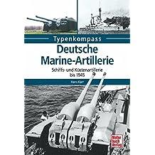 Deutsche Marine-Artillerie: Schiffs- und Küstenartillerie bis 1945 (Typenkompass)