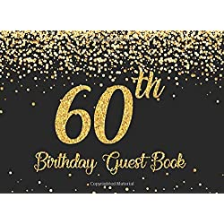 60th Birthday Guest Book: Gold on Black Happy Birthday Party Guest Book for 60th Birthday Parties with Memories & Thoughts Signing Messaging Gift Log For Family and Friend Member
