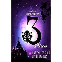 3 Lilien: Das zweite Buch des Blutadels (Die Bücher des Blutadels 2)