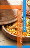 Moroccan recipes, Tagine and other delicious recipes: Your essentiel guide to cock a 30 Moroccan recipes