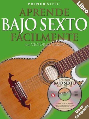 Primer Nivel: Aprende Bajo Sexto Facilmente (Six String Bass) Level 1 (Spanish Bk/Cd): Noten, CD für Bass-Gitarre
