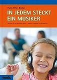 In jedem steckt ein Musiker: Ratgeber für ein bewusstes Leben - kreativ, intelligent und musikalisch
