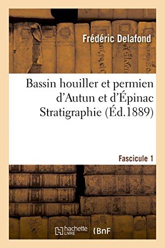 Bassin houiller et permien d'Autun et d'Épinac. Fascicule I, Stratigraphie