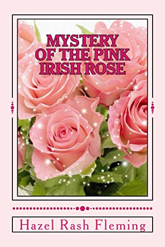 Mystery of the Pink Irish Rose (English Edition) -