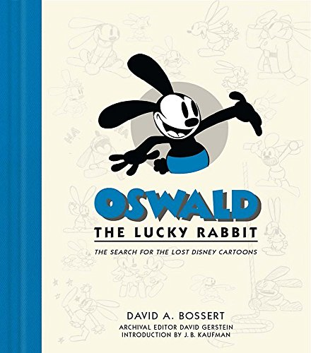 Oswald The Lucky Rabbit The Search For The Lost Disney Cartoons (Disney Editions Deluxe (Film))