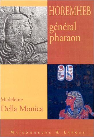 Horemheb, Général Pharaon