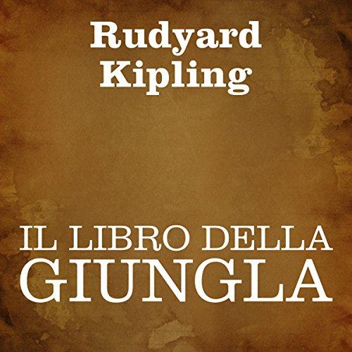 Il libro della giungla | Rudyard Kipling