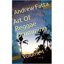 Art Of Reggae Drumming: Volume 1 (English Edition)