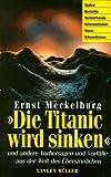 Die Titanic wird sinken - und andere Vorhersagen und Vorfälle aus der Welt des Übersinnlichen