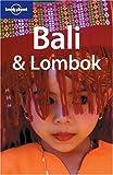 Bali & Lombok (Lonely Planet Bali & Lombok) - Ryan VerBerkmoes, Lisa Steer-Guerard, Jocelyn Harewood, Lisa Steer- Guerard