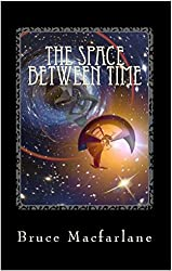 The Space Between Time (The Time Travel Diaries of James Urquhart and Elizabeth Bicester Book 4)