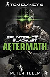 Tom Clancy's Splinter Cell: Blacklist Aftermath by Peter Telep (2013-08-15)