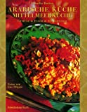 Arabische Küche, Mittelmeerküche. Gemüse, Fisch, Süßspeisen
