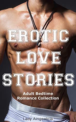 Love Stories: Adult Erotica Anthology (English Edition)