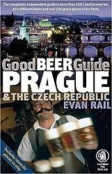 Good Beer Guide Prague & the Czech Republic by Evan Rail (2008-10-01)