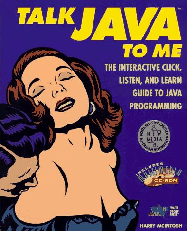 Talk Java To Me, w. CD-ROM: Interactive Click, Listen and Learn Guide to Java Programming