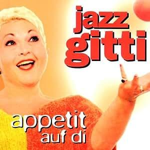 Jazz Gitti - Appetit Auf Di