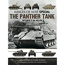 The Panther Tank: Hitler's T-34 Killer (Images of War) (English Edition)