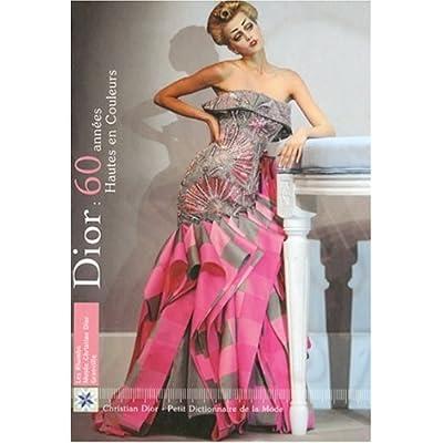Dior : 60 années Hautes en Couleurs