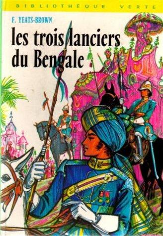 Les trois lanciers du Bengale : Collection : Bibliothèque verte cartonnée & illustrée par Francis Yeats-Brown