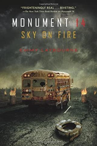 Monument 14: Sky on Fire by Laybourne, Emmy (2013) Hardcover