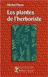 Les plantes de l'herboriste par Pierre (II)