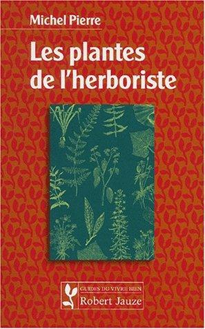 Les plantes de l'herboriste