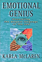 Emotional Genius: Discovering the Deepest Language of the Soul