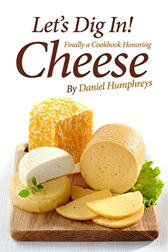 lets-dig-in-finally-a-cookbook-honoring-cheese-english-edition