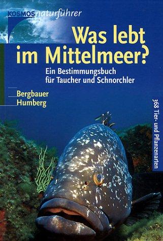 Was lebt im Mittelmeer?: Ein Bestimmungsbuch für Taucher und Schnorchler