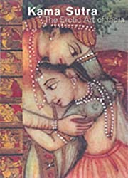 Kama Sutra: The Erotic Art Of India