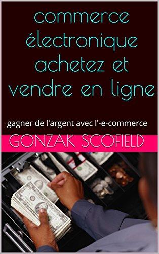 commerce électronique achetez et vendre en ligne: gagner de l'argent avec l'-e-commerce (2)