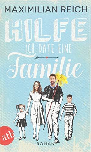 Hilfe, ich date eine Familie!: Roman