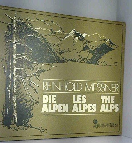 Die Alpen - Les Alpes - The Alps
