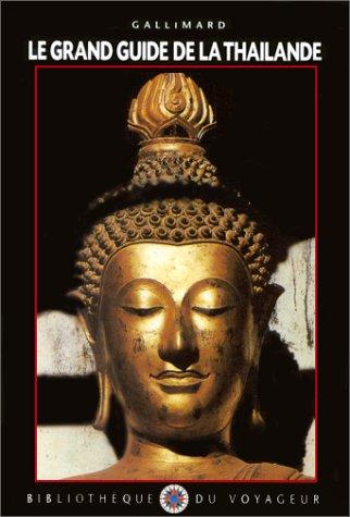 Le Grand Guide de la Thaïlande 1999