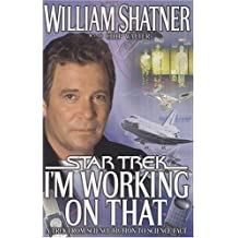 I'm Working on That : A Trek From Science Fiction to Science Fact