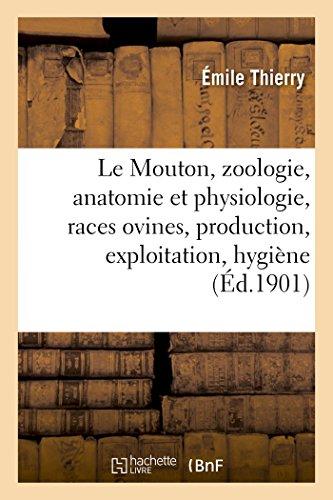 Le Mouton, zoologie, anatomie et physiologie, races ovines, production, exploitation,: hygiène et maladies par Émile Thierry