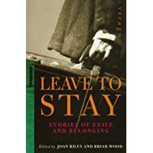 Leave To Stay: Stories of Exile and Belonging