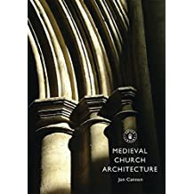Medieval Church Architecture (Shire Library, Band 718)