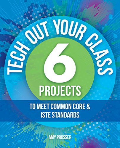 tech-out-your-class-6-projects-to-meet-common-core-iste-standards-english-edition